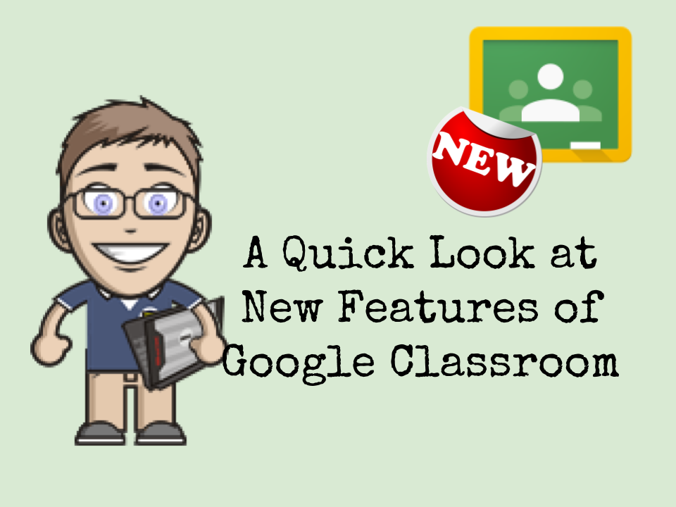 Innovative Features Of Google Classroom ~ New features of google classroom
